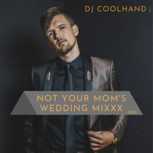 Not Your Mom's Wedding Mixxx